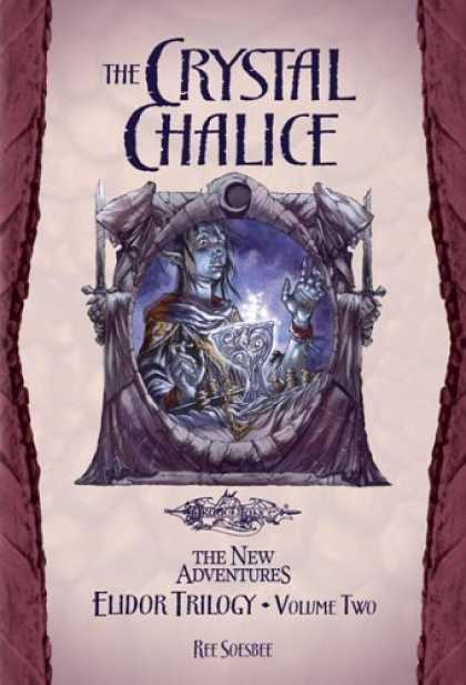Bestselling Sci-Fi/ Fantasy (2006) - The Crystal Chalice: Elidor Trilogy Volume II (Dragonlance: the New Adventure) b
