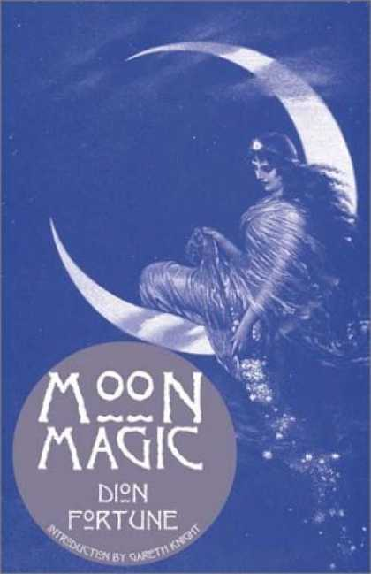 Bestselling Sci-Fi/ Fantasy (2006) - Moon Magic by Dion Fortune