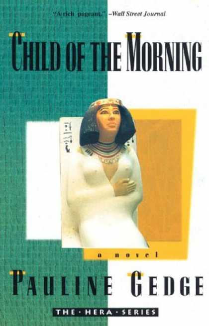 Bestselling Sci-Fi/ Fantasy (2006) - Child of the Morning (The Hera Series) by Pauline Gedge