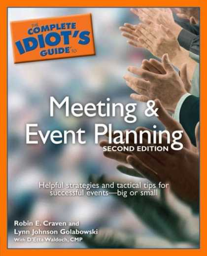 Bestselling Sci-Fi/ Fantasy (2006) - The Complete Idiot's Guide to Meeting & Event Planning, 2nd Edition (Complete