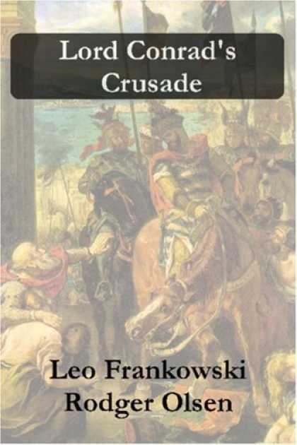 Bestselling Sci-Fi/ Fantasy (2006) - Lord Conrad's Crusade by Leo Frankowski & Rodger Olsen
