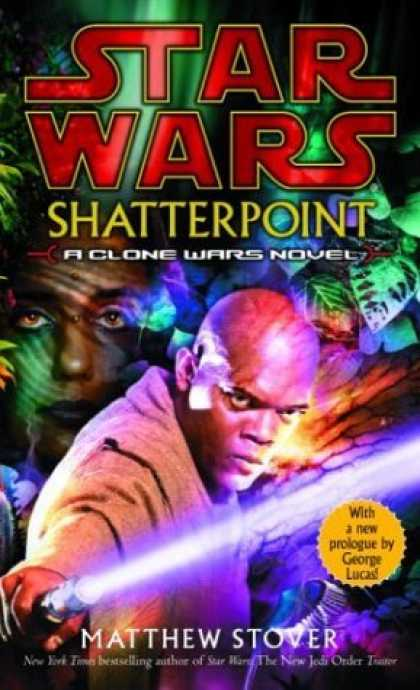 Bestselling Sci-Fi/ Fantasy (2006) - Shatterpoint (Star Wars: Clone Wars Novel) by Matthew Woodring Stover