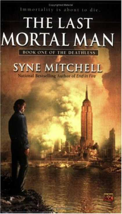 Bestselling Sci-Fi/ Fantasy (2006) - The Last Mortal Man: Book One Of the Deathless (Deathless) by Syne Mitchell
