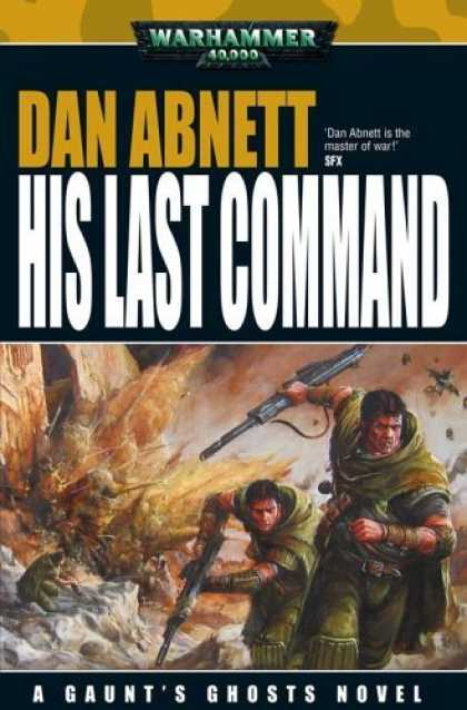 Bestselling Sci-Fi/ Fantasy (2006) - His Last Command (Gaunt's Ghosts) by Dan Abnett