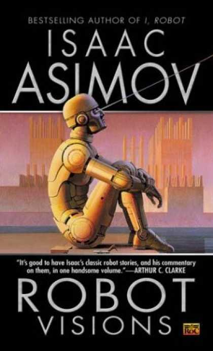 Bestselling Sci-Fi/ Fantasy (2006) - Robot Visions by Isaac Asimov