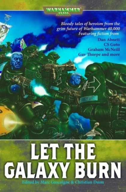 Bestselling Sci-Fi/ Fantasy (2006) - Let the Galaxy Burn (Warhammer 40,000 Novels) by Marc Gascoigne