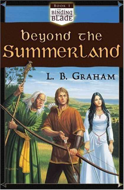 Bestselling Sci-Fi/ Fantasy (2006) - Beyond the Summerland (Binding of the Blade, Book 1) by L. B. Graham