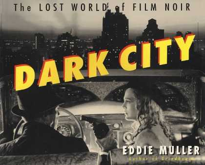Bestselling Sci-Fi/ Fantasy (2006) - Dark City: The Lost World of Film Noir by Eddie Muller