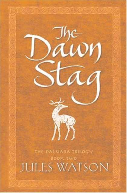 Bestselling Sci-Fi/ Fantasy (2006) - The Dawn Stag (The Dalriada Trilogy, Book 2) by Jules Watson