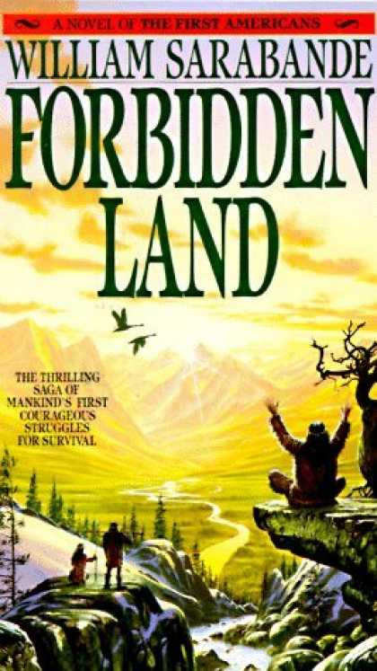 Bestselling Sci-Fi/ Fantasy (2006) - Forbidden Land: A Novel of the First Americans by William Sarabande