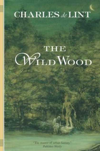 Bestselling Sci-Fi/ Fantasy (2006) - The Wild Wood by Charles de Lint