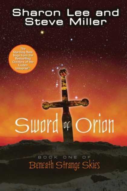 Bestselling Sci-Fi/ Fantasy (2006) - Sword of Orion (Beneath Strange Skies, Book 1) by Sharon Lee