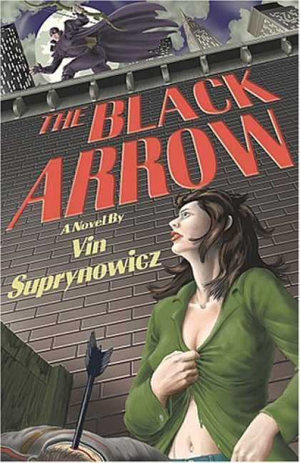 Bestselling Sci-Fi/ Fantasy (2006) - The Black Arrow: A Tale of the Resistance by Vin Suprynowicz