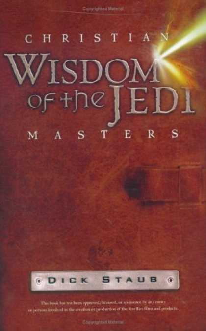 Bestselling Sci-Fi/ Fantasy (2006) - Christian Wisdom of the Jedi Masters by Dick Staub