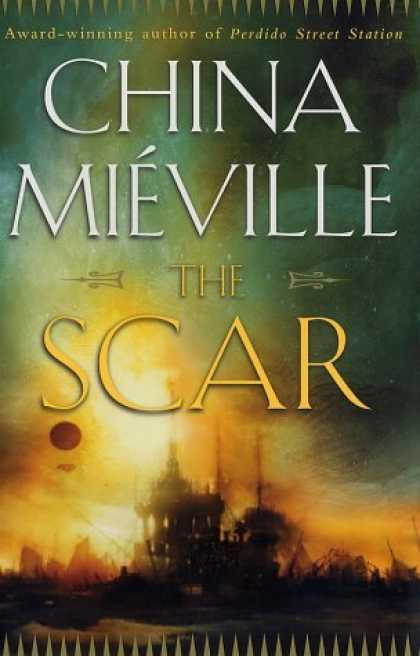 Bestselling Sci-Fi/ Fantasy (2006) - The Scar by China Mieville