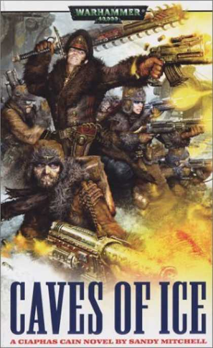 Bestselling Sci-Fi/ Fantasy (2006) - Caves of Ice: A Ciaphas Cain Novel (Warhammer 40,000) by Sandy Mitchell