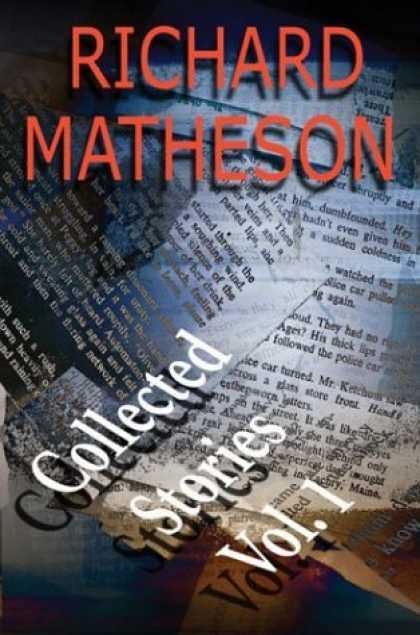 Bestselling Sci-Fi/ Fantasy (2006) - Richard Matheson: Collected Stories, Vol. 1 by Richard Matheson