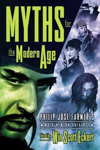 Bestselling Sci-Fi/ Fantasy (2006) - Myths for the Modern Age: Philip Jose Farmer's Wold Newton Universe by Win Scott