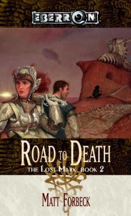 Bestselling Sci-Fi/ Fantasy (2006) - The Road to Death (The Lost Mark, Book 2) by Matt Forbeck