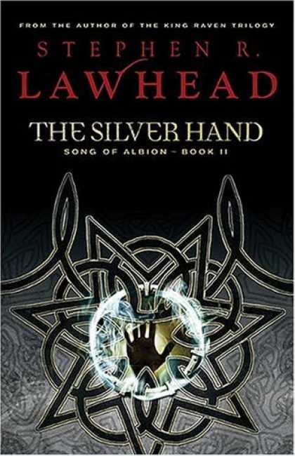 Bestselling Sci-Fi/ Fantasy (2006) - The Silver Hand: Book Two in The Song of Albion Trilogy (Lawhead, Steve. Song of