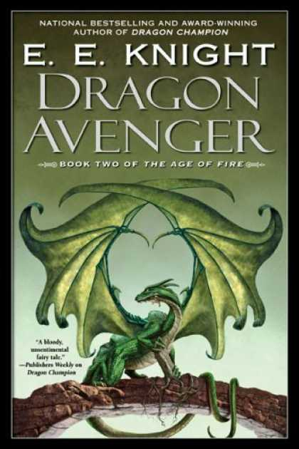 Bestselling Sci-Fi/ Fantasy (2006) - Dragon Avenger: The Age of Fire, Book Two (Age of Fire) by E.E. Knight