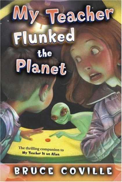 Bestselling Sci-Fi/ Fantasy (2006) - My Teacher Flunked the Planet (My Teacher Books) by Bruce Coville