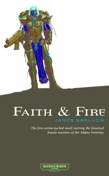 Bestselling Sci-Fi/ Fantasy (2006) - Faith and Fire (Sisters of Battle 1) by James Swallow