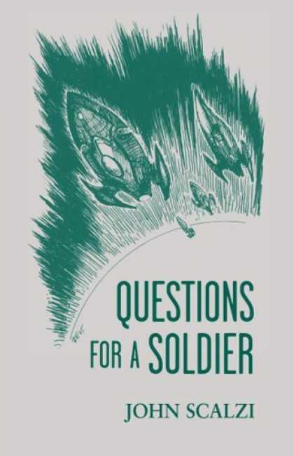 Bestselling Sci-Fi/ Fantasy (2006) - Questions for a Soldier by John Scalzi