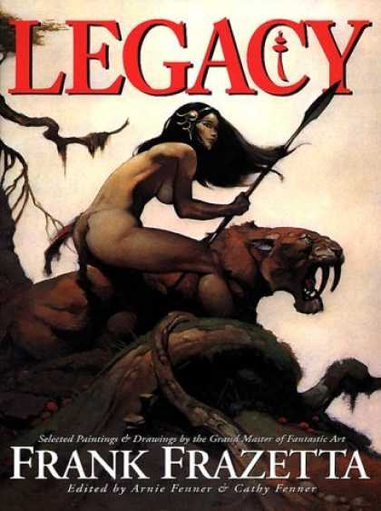 Bestselling Sci-Fi/ Fantasy (2006) - Legacy: Selected Drawings & Paintings by Frank Frazetta by Frank Frazetta