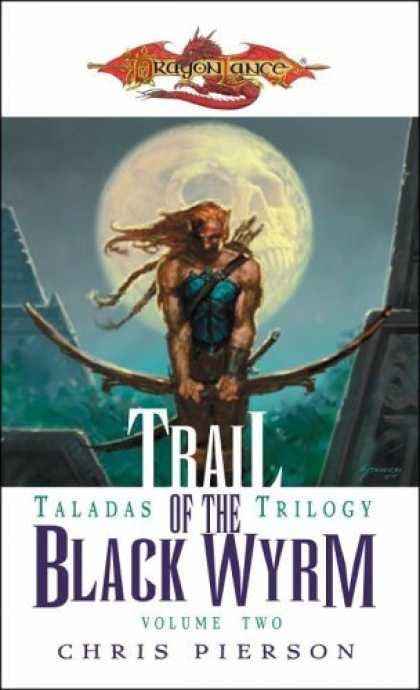 Bestselling Sci-Fi/ Fantasy (2006) - Trail of the Black Wyrm: Taladas Trilogy, Volume Two (Taladas Trilogy) by Chris