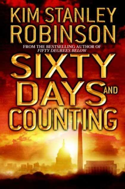 Bestselling Sci-Fi/ Fantasy (2006) - Sixty Days and Counting by Kim Stanley Robinson
