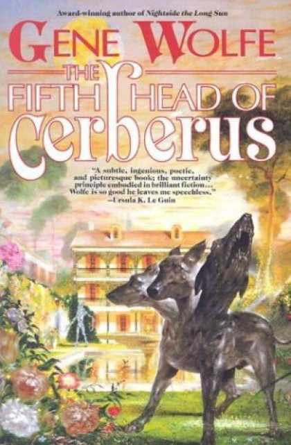Bestselling Sci-Fi/ Fantasy (2006) - The Fifth Head of Cerberus: Three Novellas by Gene Wolfe