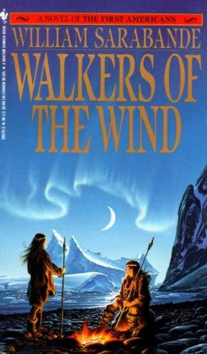Bestselling Sci-Fi/ Fantasy (2006) - Walkers of the Wind (First Americans Saga) by William Sarabande