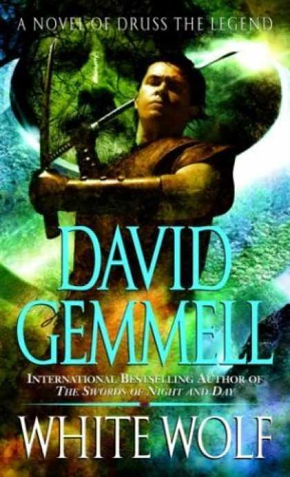 Bestselling Sci-Fi/ Fantasy (2006) - White Wolf: A Novel of Druss the Legend by David Gemmell