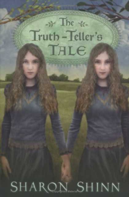 Bestselling Sci-Fi/ Fantasy (2006) - The Truth-teller's Tale (Bccb Blue Ribbon Fiction Books (Awards)) by Sharon Shi