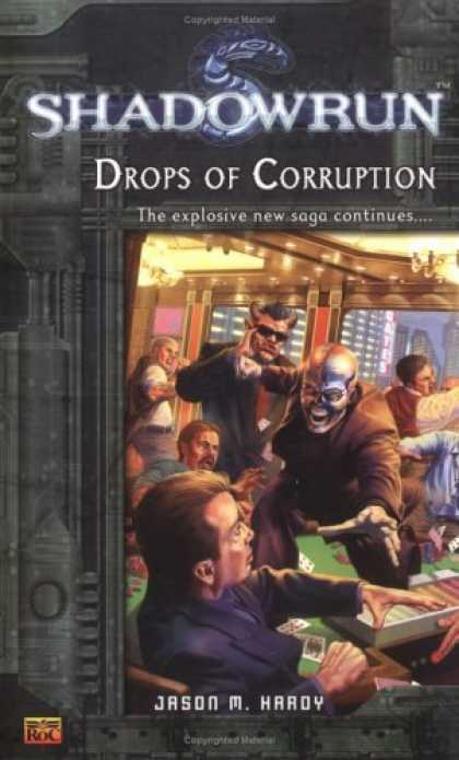 Bestselling Sci-Fi/ Fantasy (2006) - Shadowrun #4: Drops of Corruption (Shadowrun) by Jason M. Hardy