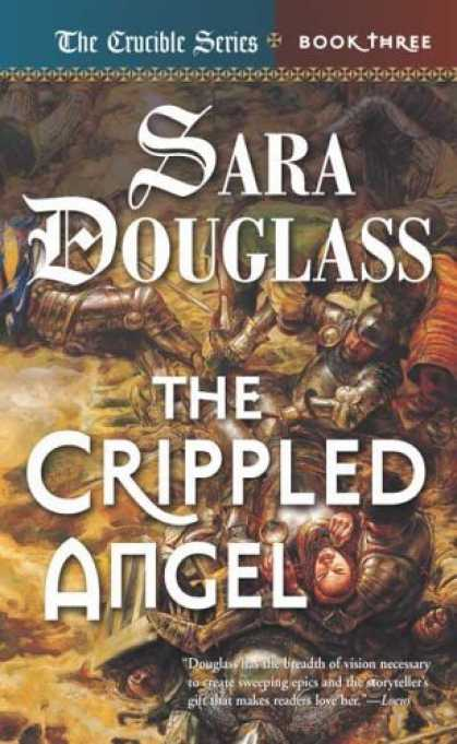 Bestselling Sci-Fi/ Fantasy (2006) - The Crippled Angel: Crucible Book 3 (Crucible) by Sara Douglass
