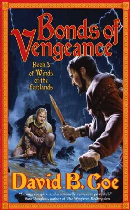 Bestselling Sci-Fi/ Fantasy (2006) - Bonds of Vengeance: Book 3 of The Winds of the Forelands by David B. Coe