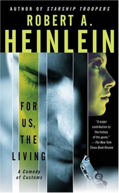 Bestselling Sci-Fi/ Fantasy (2006) - For Us, The Living: A Comedy of Customs by Robert A. Heinlein