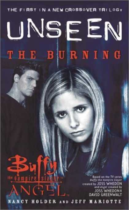Bestselling Sci-Fi/ Fantasy (2006) - The Burning: The Unseen Trilogy, Book 1 (Buffy the Vampire Slayer and Angel cros