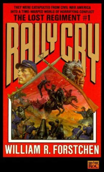 Bestselling Sci-Fi/ Fantasy (2006) - Rally Cry (Lost Regiment) by William R. Forstchen