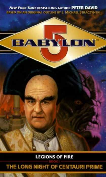 Bestselling Sci-Fi/ Fantasy (2006) - The Long Night of Centauri Prime (Babylon 5: Legions of Fire, Book 1) by Peter D