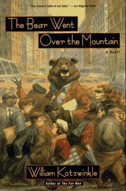 Bestselling Sci-Fi/ Fantasy (2006) - The Bear Went Over the Mountain: A Novel (Owl Book) by William Kotzwinkle