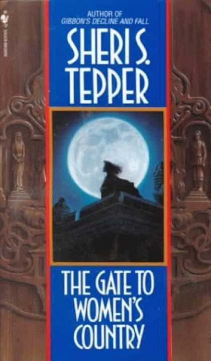 Bestselling Sci-Fi/ Fantasy (2006) - The Gate to Women's Country by Sheri S. Tepper