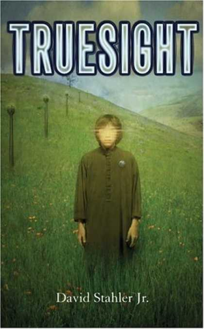 Bestselling Sci-Fi/ Fantasy (2006) - Truesight by David Stahler Jr.