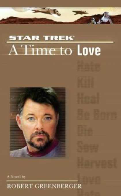 Bestselling Sci-Fi/ Fantasy (2006) - A Time to Love (Star Trek The Next Generation) by Robert Greenberger