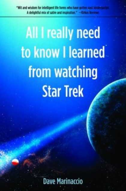 Bestselling Sci-Fi/ Fantasy (2006) - All I Really Need to Know I Learned from Watching Star Trek by Dave Marinaccio