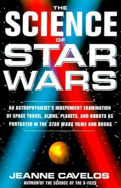 Bestselling Sci-Fi/ Fantasy (2006) - The Science of Star Wars: An Astrophysicist's Independent Examination of Space T