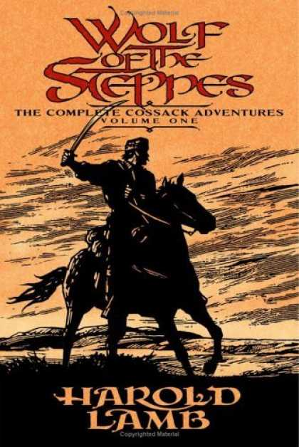 Bestselling Sci-Fi/ Fantasy (2006) - Wolf of the Steppes: The Complete Cossack Adventures, Volume One (Complete Cossa