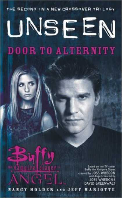 Bestselling Sci-Fi/ Fantasy (2006) - Door to Alternity: The Unseen Trilogy, Book 2 (Buffy the Vampire Slayer and Ange
